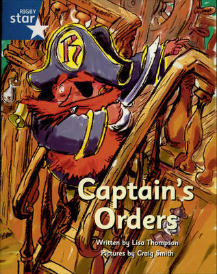 Pirate Cove Blue Level Fiction: Captain's Orders by Lisa Thompson, Alison Hawes