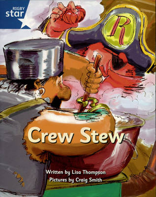 Pirate Cove Blue Level Fiction: Crew Stew by Lisa Thompson, Alison Hawes