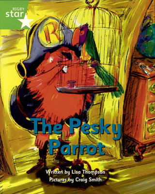 Pirate Cove Green Level Fiction: The Pesky Parrot by Lisa Thompson