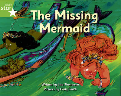 Pirate Cove Green Level Fiction: The Missing Mermaid by Lisa Thompson, Alison Hawes