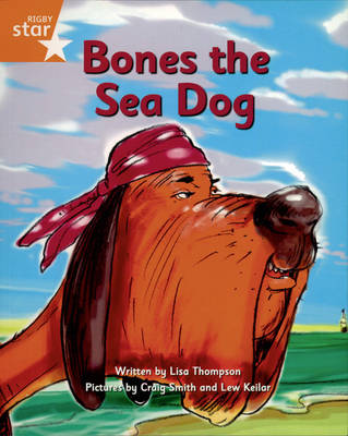 Pirate Cove Orange Level Fiction: Bones the Sea Dog by Lisa Thompson, Alison Hawes