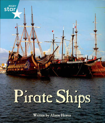 Pirate Cove Turquoise Level Non-Fiction: Pirate Ships by Lisa Thompson, Alison Hawes