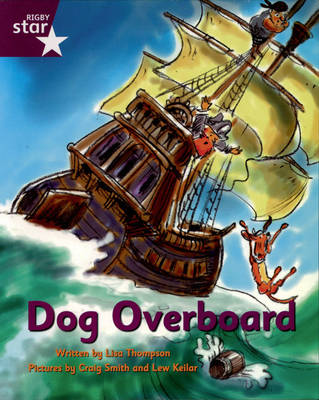 Pirate Cove Purple Level Fiction: Dog Overboard! by Lisa Thompson, Alison Hawes