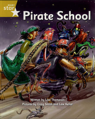 Pirate Cove Gold Level Fiction: Pirate School by Lisa Thompson