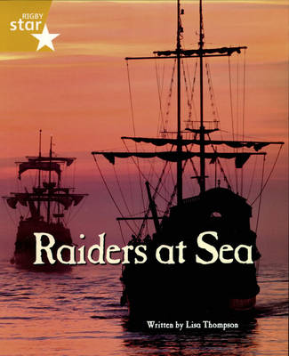 Pirate Cove Gold Level Non-Fiction: Raiders at Sea by Lisa Thompson, Alison Hawes