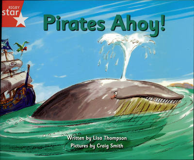 Pirate Cove Red Level Fiction: Pirates Ahoy Pack of 3 by Lisa Thompson