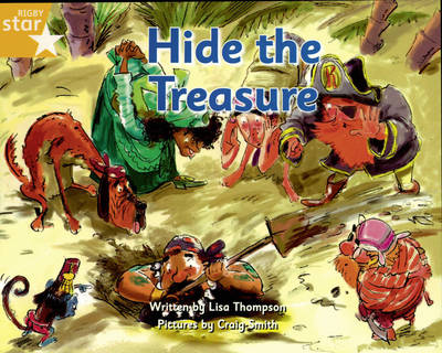 Pirate Cove Yellow Level Fiction Star Adventures: Hide the Treasure Pack of 3 by Lisa Thompson