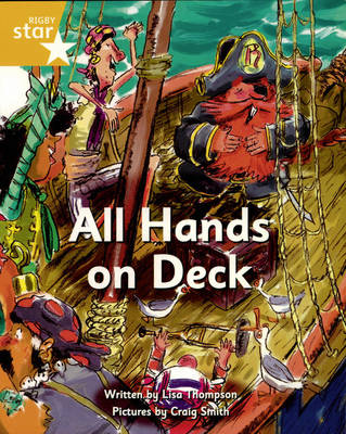Pirate Cove Yellow Level Fiction: All Hands on Deck Pack of 3: Star Adventures by Lisa Thompson