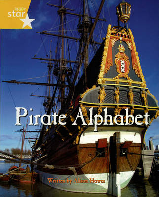 Pirate Cove Yellow Level Non Fiction: Pirate Alphabet Pack of 3: Star Adventures by Lisa Thompson
