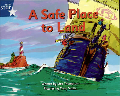 Pirate Cove Blue Level Fiction: Star Adventures: A Safe Place to Land Pack of 3 by Lisa Thompson