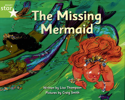 Pirate Cove Green Level Fiction: The Missing Mermaid Pack of 3 by Lisa Thompson