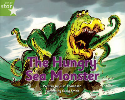 Pirate Cove Green Level Fiction: The Hungry Sea Monster Pack of 3 by Lisa Thompson