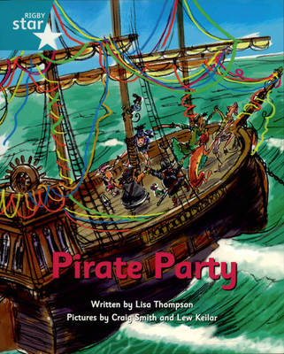 Pirate Cove Turquoise Level Fiction: Star Adventures: Pirate Party Pack of 3 by Lisa Thompson
