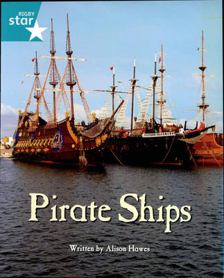 Pirate Cove Turquoise Level Non Fiction: Star Adventures: Pirate Ships Pack of 3 by Alison Hawes
