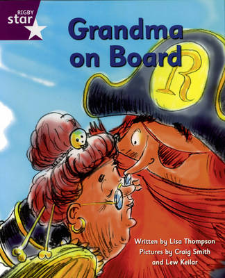Pirate Cove Purple Level Fiction: Star Adventures: Grandma on Board Pack of 3 by Lisa Thompson