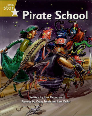 Pirate Cove Gold Level Fiction: Star Adventures: Pirate School Pack of 3 by Lisa Thompson