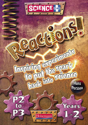 Science Plus Reactions! Yrs1-2/P2-2: Teacher's Book Teacher's Book by Hans Persson