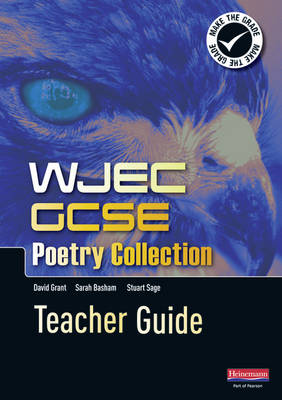 WJEC GCSE Poetry Collection Teacher Guide by David Grant