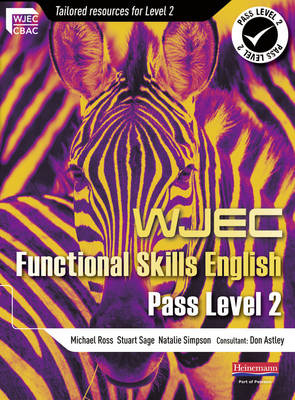 WJEC Functional English Level 2 Student Book by Stuart Sage, Michael Ross, Natalie Simpson