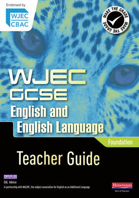 WJEC GCSE English and English Language Foundation Teacher Guide by David Grant