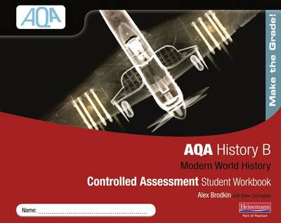 AQA GCSE History B: Modern World Controlled Assessment Workbook by Alex Brodkin
