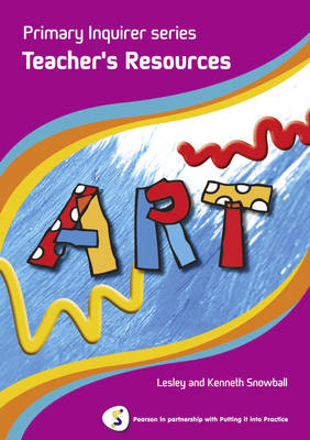 Art Teacher Book Pearson in Partnership with Putting it into Practice by Lesley Snowball, Kenneth Snowball