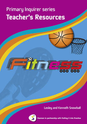 Fitness Teacher Book Pearson in Partnership with Putting it into Practice by Lesley Snowball, Kenneth Snowball