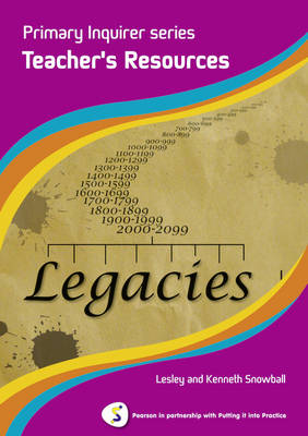 Legacies Teacher Book Pearson in Partnership with Putting it into Practice by Lesley Snowball, Kenneth Snowball