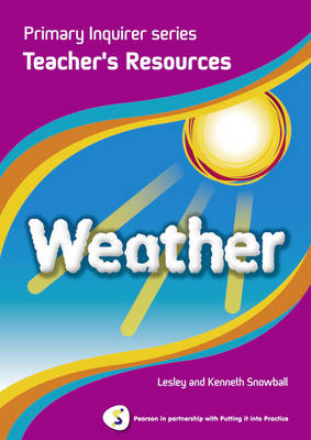 Weather Teacher Book Pearson in Partnership with Putting it into Practice by Lesley Snowball, Kenneth Snowball