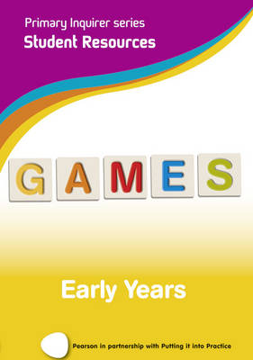 Primary Inquirer Series: Games Early Years Student CD Early Years Pearson in Partnership with Putting it into Practice by Lesley Snowball, Kenneth Snowball