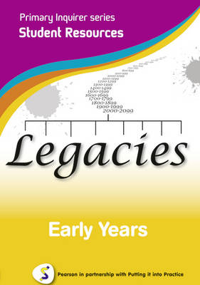 Legacies Early Years Student Pearson in Partnership with Putting it into Practice by Lesley Snowball, Kenneth Snowball