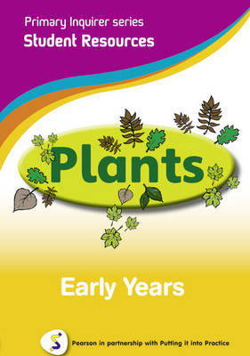 Primary Inquirer Series: Plants Early Years Student Pearson in Partnership With Putting it into Practice by Lesley Snowball, Kenneth Snowball