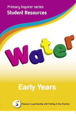 Water Early Years Student Pearson in Partnership With Putting it into Practice by Lesley Snowball, Kenneth Snowball