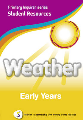 Weather Early Years Student Pearson in Partnership With Putting it into Practice by Lesley Snowball, Kenneth Snowball