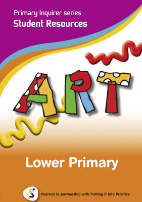 Art Lower Primary Student Pearson in Partnership With Putting it into Practice by Lesley Snowball, Kenneth Snowball