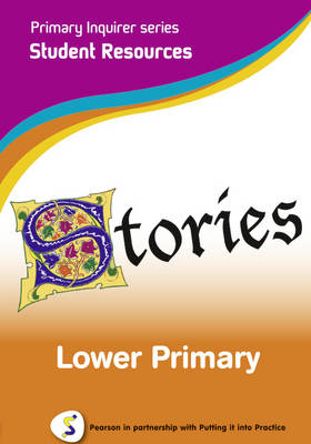 Stories Lower Primary Pearson in Partnership With Putting it into Practice by Lesley Snowball, Kenneth Snowball