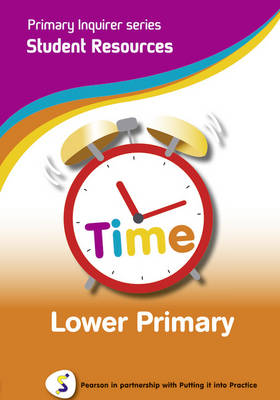 Time Lower Primary Pearson in Partnership With Putting it into Practice by Lesley Snowball, Kenneth Snowball