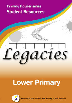 Primary Inquirer series: Legacies Lower Primary Student CD Pearson in partnership with Putting it into Practice by Lesley Snowball, Kenneth Snowball