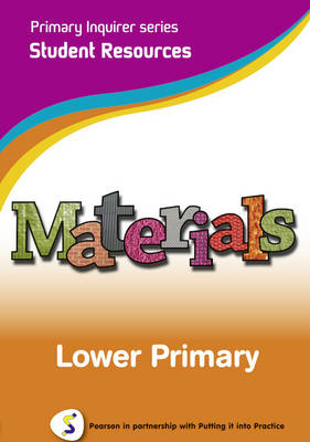 Primary Inquirer series: Materials Lower Primary Student CD Pearson in partnership with Putting it into Practice by Lesley Snowball, Kenneth Snowball