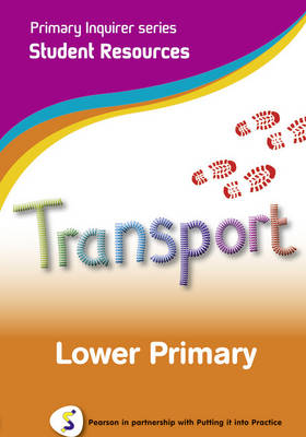 Primary Inquirer series: Transportation Lower Primary Student CD Pearson in partnership with Putting it into Practice by Lesley Snowball, Kenneth Snowball