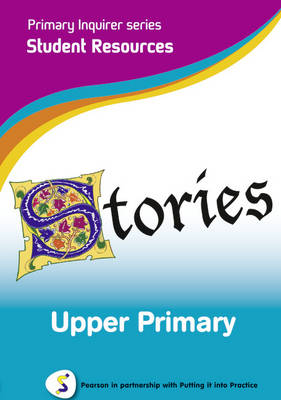 Stories Upper Primary Pearson in Partnership With Putting it into Practice by Lesley Snowball, Kenneth Snowball