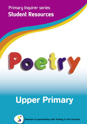Poetry Upper Primary Pearson in Partnership With Putting it into Practice by Lesley Snowball, Kenneth Snowball
