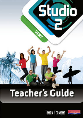 Studio 2 Vert Teacher's Guide & CD-ROM (11-14 French) by Tracy Traynor