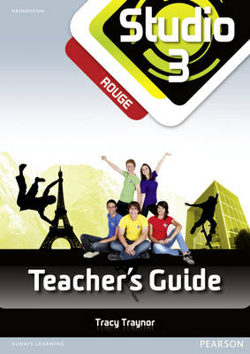 Studio 3 Rouge Teacher's Guide & CD-ROM (11-14 French) by Tracy Traynor