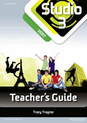 Studio 3 Vert Teacher's Guide & CD-ROM (11-14 French) by Tracy Traynor