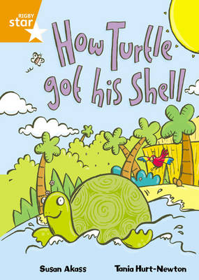 How Turtle Got His Shell by Susan Akass