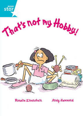 That's Not My Hobby by Rosalie Eisenstein