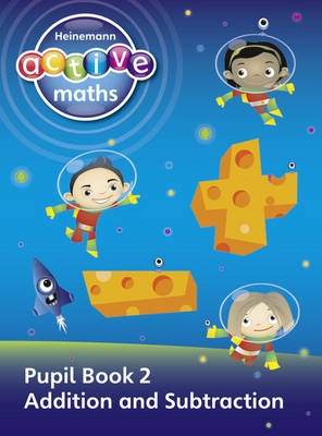 Heinemann Active Maths - First Level - Exploring Number Pupil Book 2 Addition and Subtraction by Lynda Keith, Lynne McClure, Peter Gorrie, Amy Sinclair