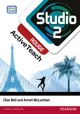 Studio 2 Rouge ActiveTeach (11-14 French) by Anneli McLachlan, Clive Bell