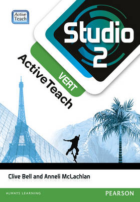 Studio 2 Vert Active Teach (11-14 French) by Anneli McLachlan, Clive Bell